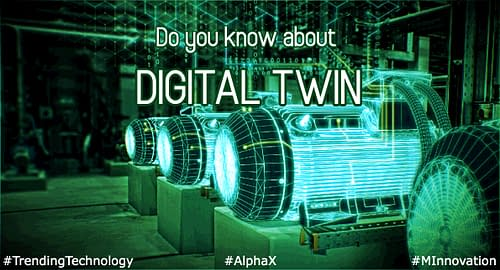 Everyone wants to know about Digital Twin