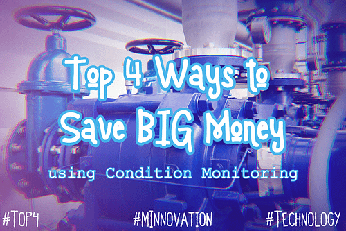 Top 4 Total Condition Monitoring Cost Savings