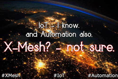 X-Mesh for IoT Automation!